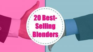 Top 20 Best Blenders of Blendtec vs Vitamix